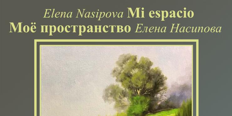 Elena Nasipova «Mi espacio»